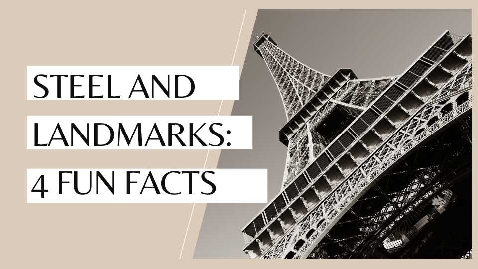 4 Fun Facts You Didn't Know About Steel in Landmark Buildings