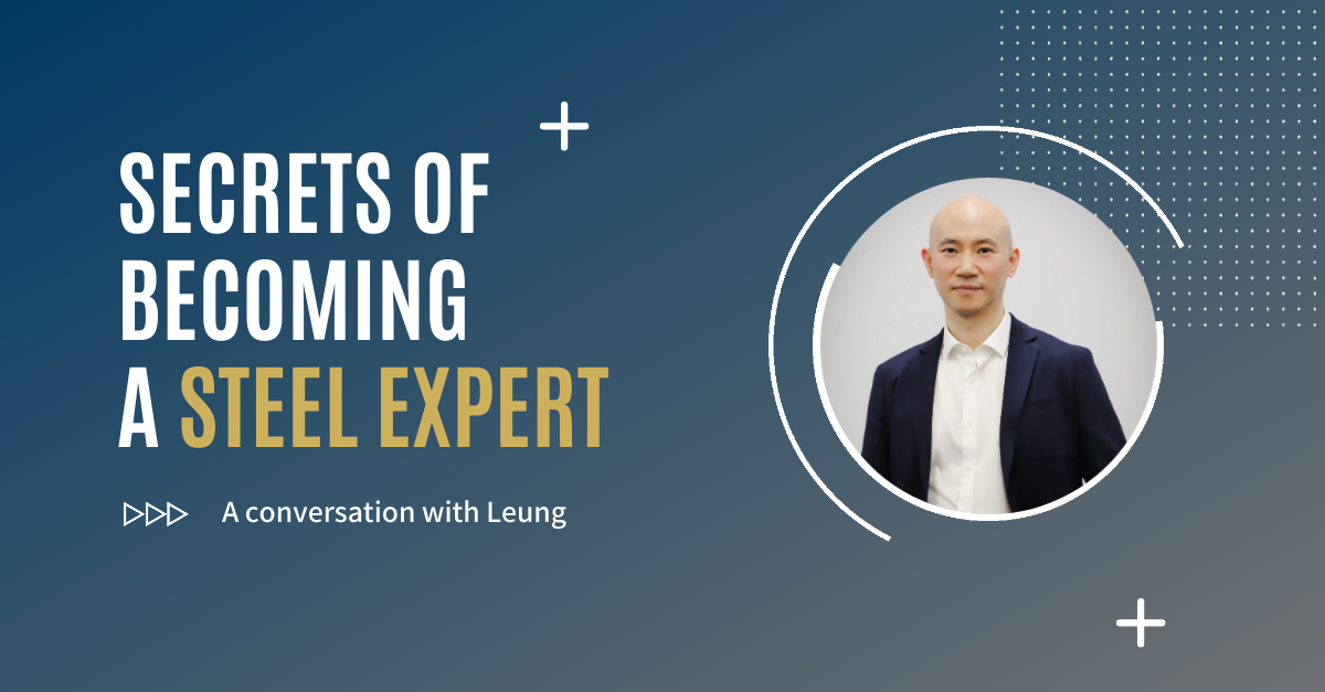 A Conversation with Leung Kao - the Secrets of Becoming a Steel Trading Expert